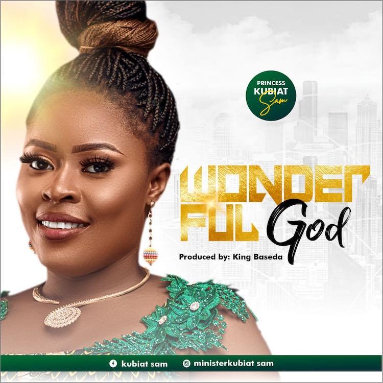 Wonderful God - Princess Kubiat Sam