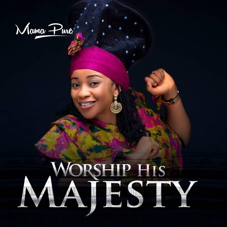 Worship His Majesty - MamaPure
