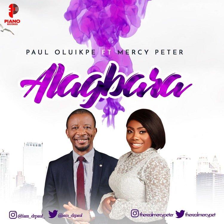 Alagbara - Paul Oluikpe ft. Mercy Peter