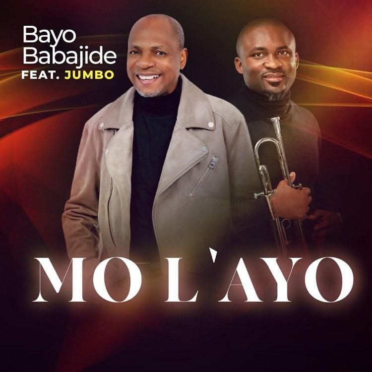 Mo L'ayo - Bayo Babajide ft. Jumbo