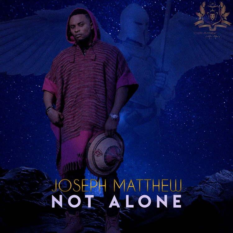 Not Alone - Joseph Matthew