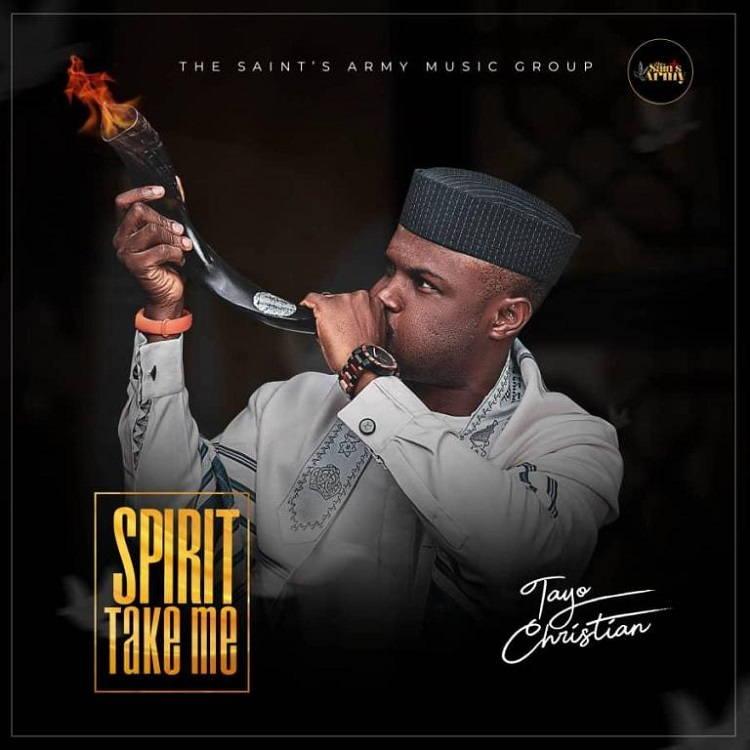 Spirit Take Me - Tayo Christian