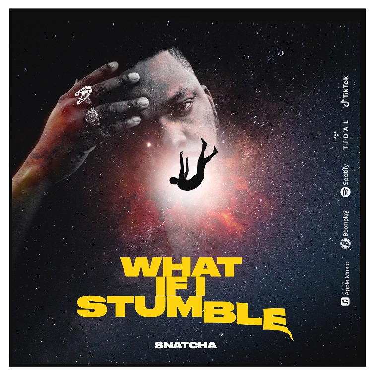 What If I Stumble - Snatcha