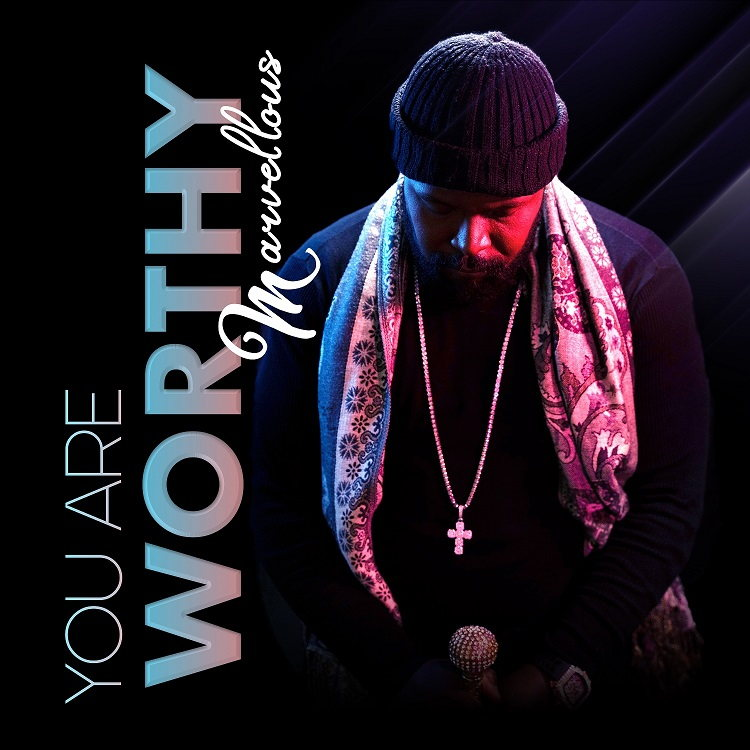 You are Worthy - Marvellous