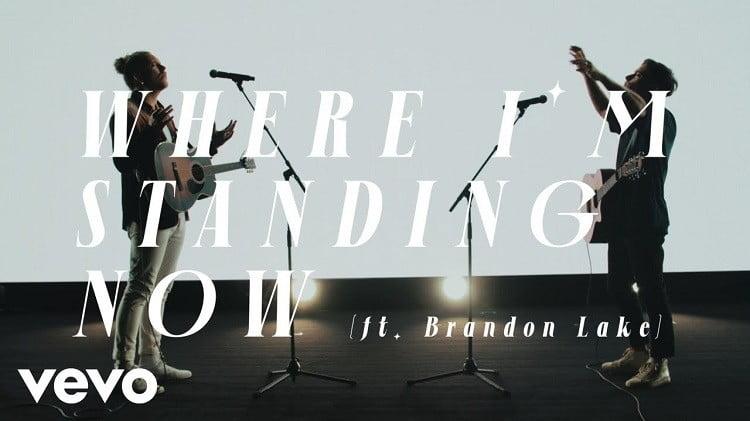 Where I'm Standing Now - Phil Wickham ft. Brandon Lake