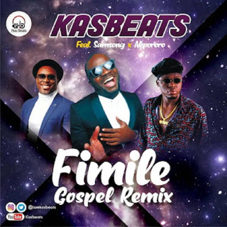 Fimile - KasBeats Ft. Samsong & Akpororo
