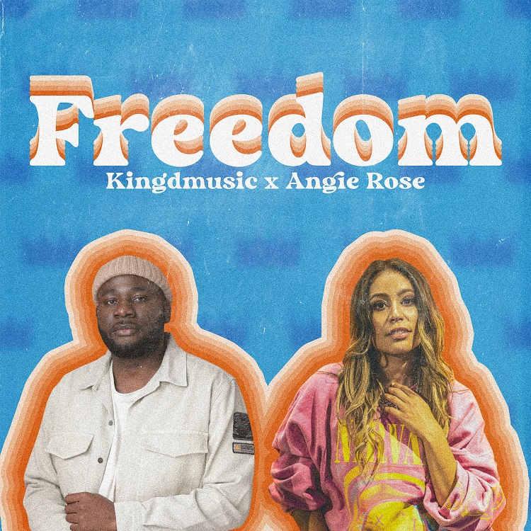 Freedom - Kingdmusic & Angie Rose