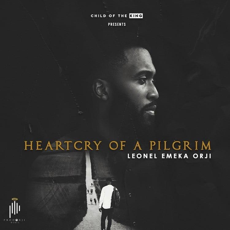 HeartCry Of A Pilgrim - Leonel Emeka Orji