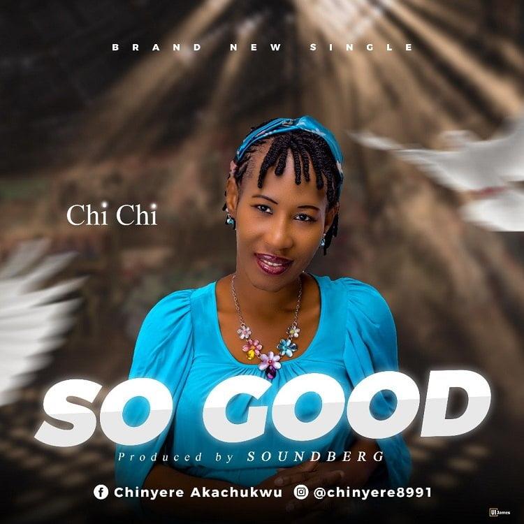 So Good - Chi-Chi