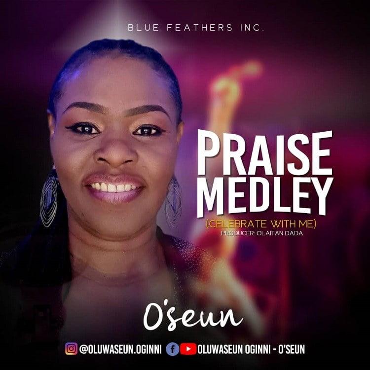 Praise Medley (Celebrate With Me) - O'Seun
