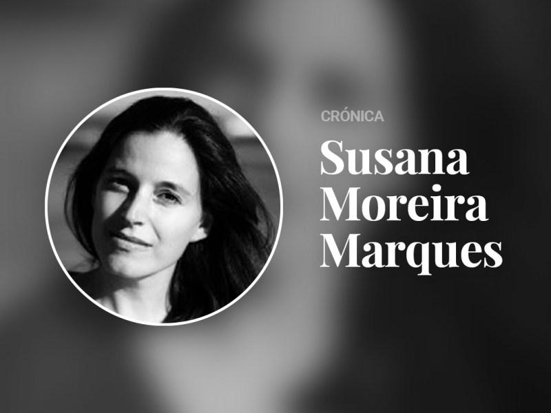 Susana Moreira Marques opinião