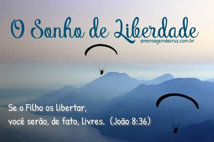 o Sonho de Liberdade