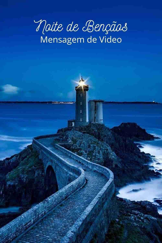 Noite de Bençãos - Mensagem Evangelica de Boa Noite