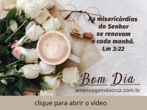 As Misericórdias do Senhor Sobre Nós - Mensagem de Bom Dia