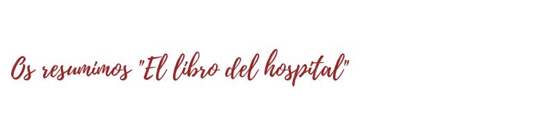 El libro del hospital resumen