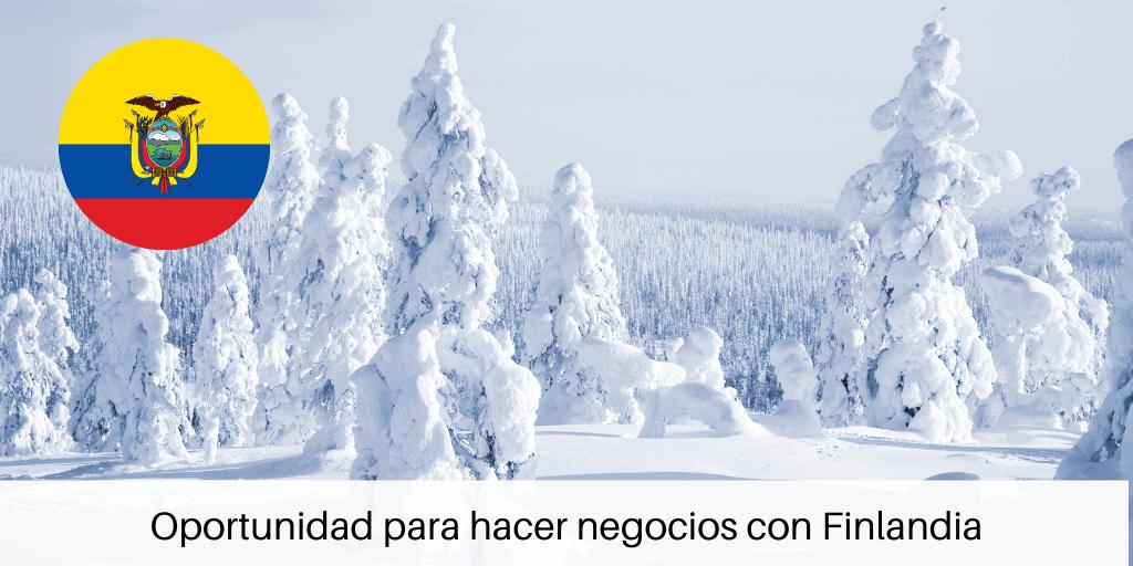 ECUADOR - Oportunidades de Negocios con Finlandia