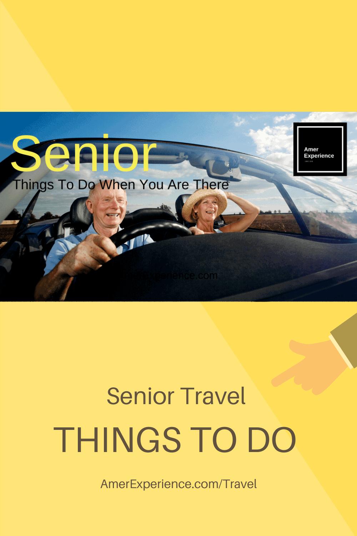 Senior travel things to do