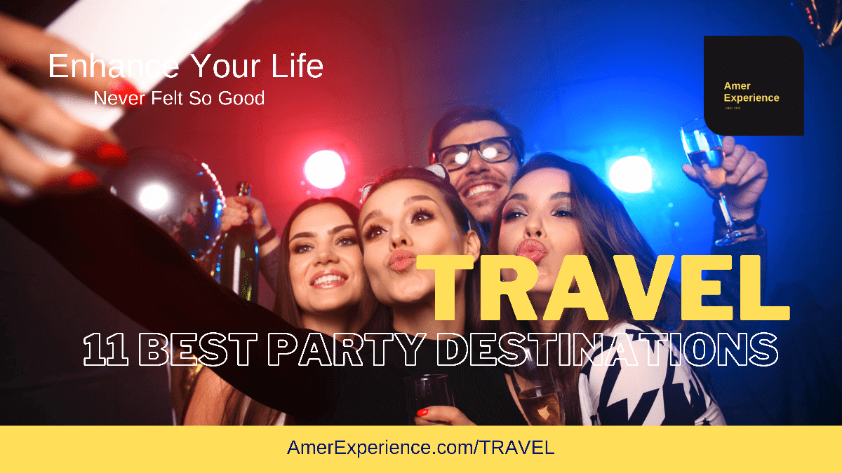 11 Best party cities, AMER EXPERIENCE