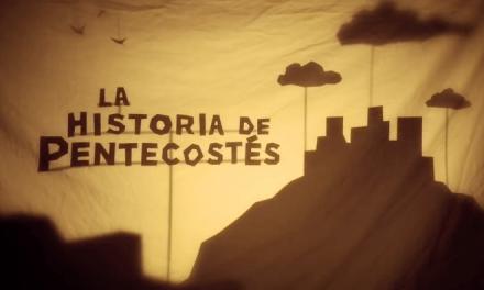 LA HISTORIA DE PENTECOSTÉS