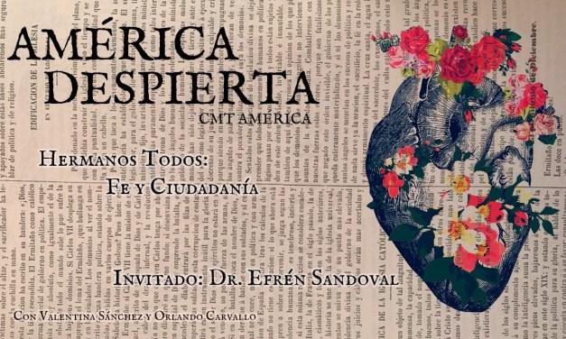 AMÉRICA DESPIERTA: CAP. 2 HERMANOS TODOS, FE Y CIUDADANÍA