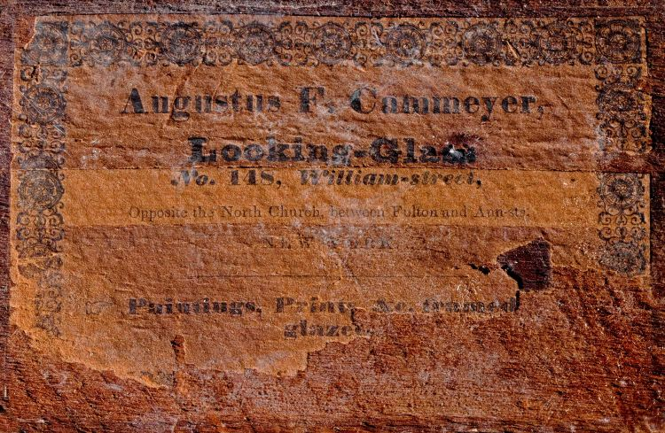 Paper label of August F. Cammeyer: Augustus F. Cammeyer,/ Looking Glass/ MANUFACTURER,/ No. 148 William-street/  Opposite the North Church, between Fulton & Ann sts./ NEW YORK/  Paintings, Prints, &c. framed and/ glazed.