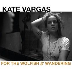Kate Vargas Wolfish and wandering