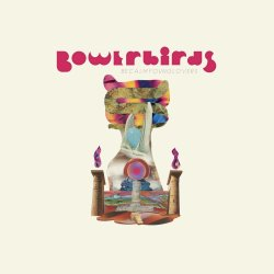"artwork for Bowerbirds album ""Becalmyounglovers"""