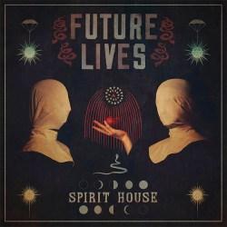 "Artwork for Future Lives album ""Spirit House"""