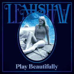 Artwork for Leah Shaw Album Play Beautifully