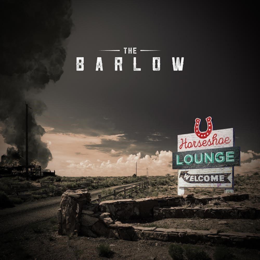 Jam Bands, Southern Rock y Roots music!!!!!! - Página 5 The-Barlow_-Horseshoe-Lounge_-album-art-e1612140134519