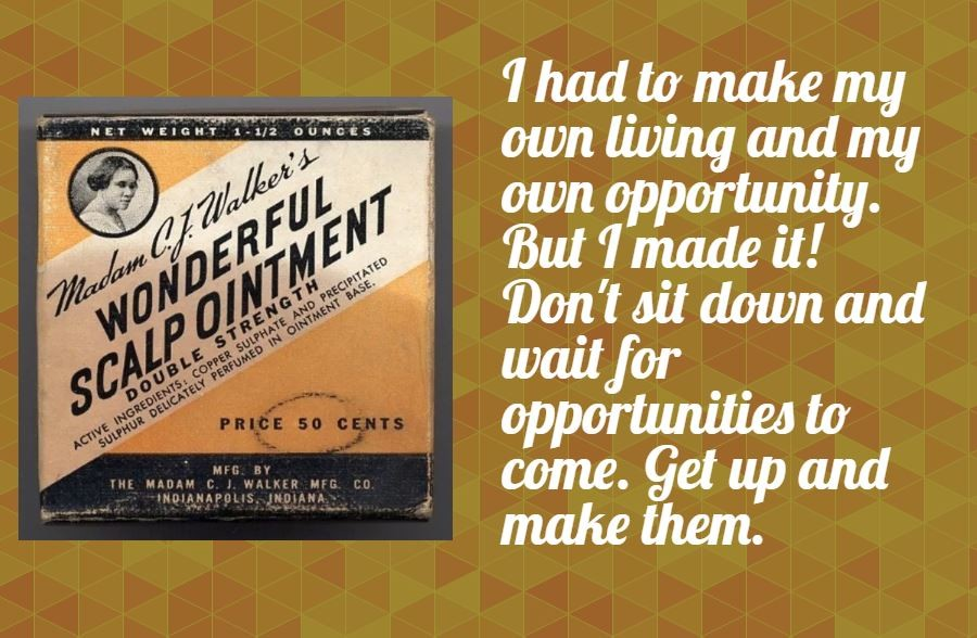 Madam C J Walker The Ultimate Self Made Woman Business History The American Business History Center