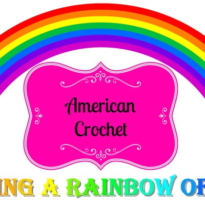 Crafting A Rainbow of Hope! | American Crochet
