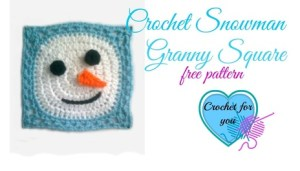 Crochet Snowman Granny Square | Crochet For You