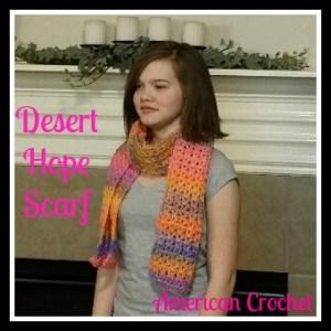 Desert Hope Scarf   American Crochet
