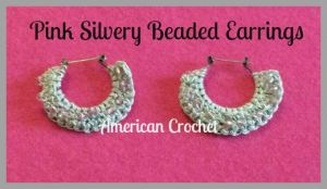 Pink Silvery Beaded Earrings | American Crochet