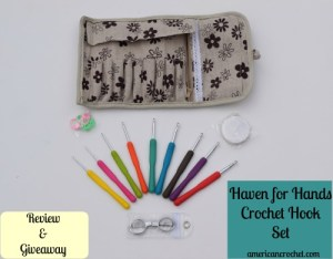 Haven For Hands Crochet Hook Set ~ Giveaway! | American Crochet