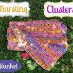Bursting Clusters Blanket free crochet pattern