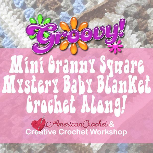 Groovy Mini Granny Square Baby Blanket Cal