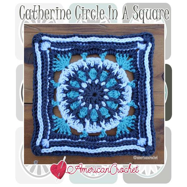 Catherine Circle in A Square | Free Crochet Pattern | American Crochet @americancrochet.com #freecrochetpattern #freecrochetalong