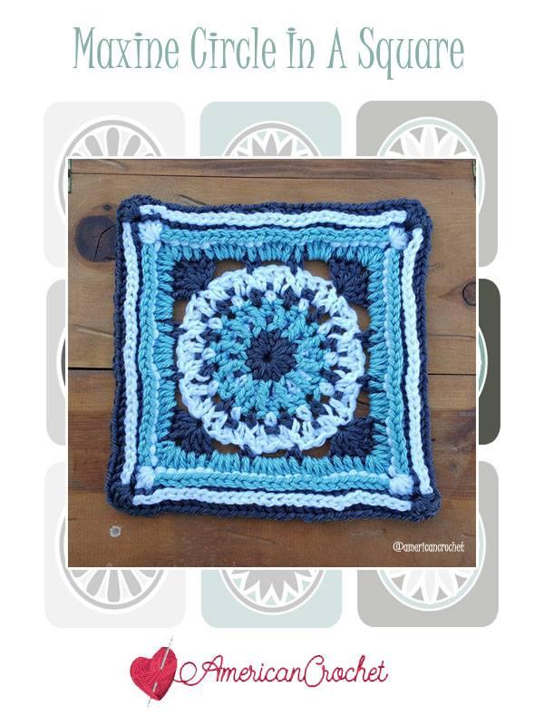Maxine Circle in A Square | Free Crochet Pattern | American Crochet @americancrochet.com #freecrochetpattern #freecrochetalong