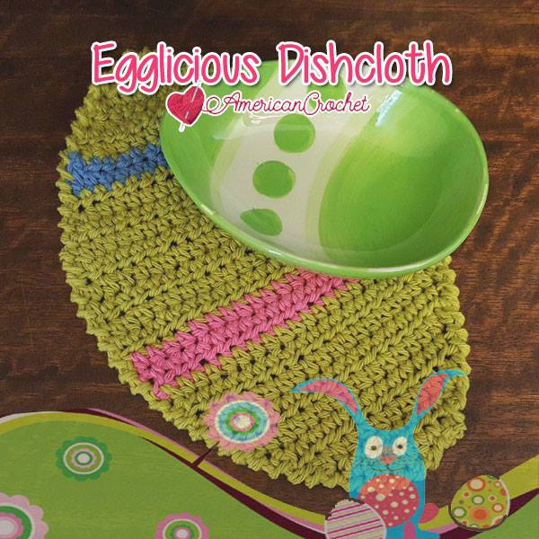 Egglicious Dishcloth | Free Crochet Pattern | American Crochet @americancrochet.com #freecrochetpattern