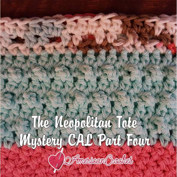 The Neapolitan Tote Part Two | Free Crochet Pattern | American Crochet @americancrochet.com #freecrochetpattern #freecrochetalong