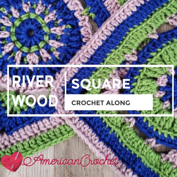 Riverwood Square CAL 2019 | Crochet Along | American Crochet @americancrochet.com #crochetalong