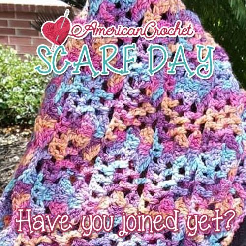 Scarf Day Bash | American Crochet @americancrochet.com