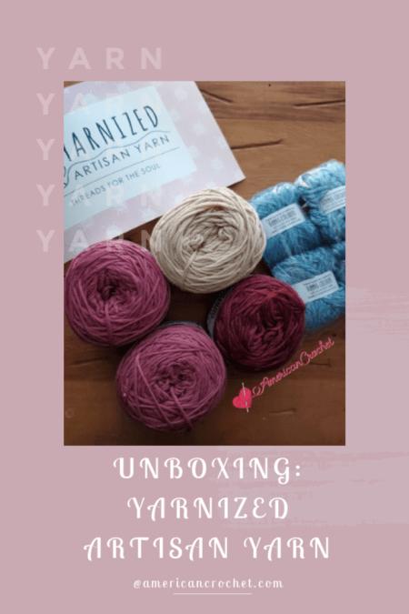 Unboxing: Yarnized Artisan Yarn | American Crochet @americancrochet.com