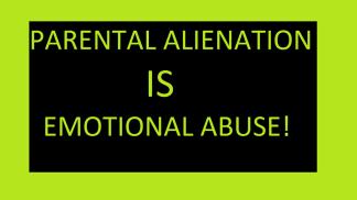 Parental Alienation is abuse 2015