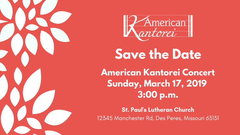 Save the Date for the American Kantorei March Concert Sunday, March 17, 2019 at 3:00 pm