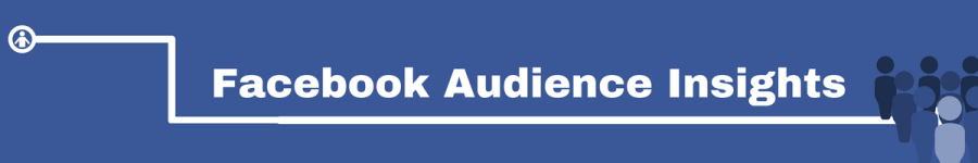 Facebook Tools: Facebook Audience Insights
