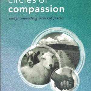 Circles of Compassion: Essays Connecting Issues of Justice edited by Will Tuttle Ph.D.