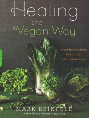 Healing the Vegan Way by Mark Reinfield